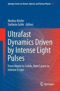 Ultrafast Dynamics Driven by Intense Light Pulses