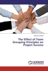 The Effect of Team Grouping Principles on Project Success