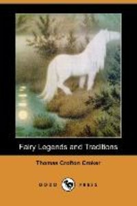 Fairy Legends and Traditions (Dodo Press)