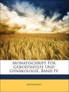 Monatsschrift Für Geburtshülfe Und Gynäkologie, Band IV