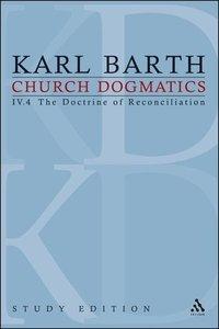 Church Dogmatics, Volume 30: The Doctrine of Reconciliation, Vol