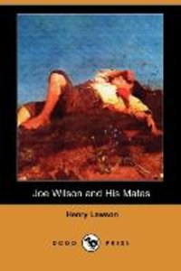 Joe Wilson and His Mates (Dodo Press)