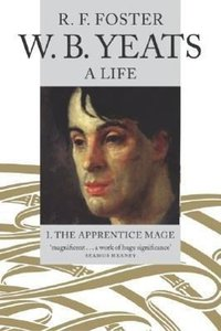 W. B. Yeats, a Life I