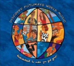 Discover Putumayo World Music-Guaranteed To Make Y