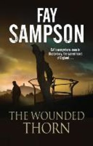The Wounded Thorn: A British Mystery Set in the Sacred Historica