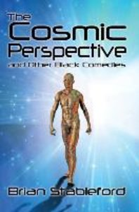 The Cosmic Perspective and Other Black Comedies
