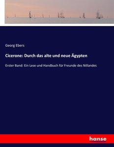 Cicerone: Durch das alte und neue Ägypten
