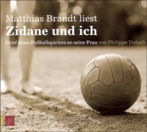 Dubath, P: Zidane und Ich - Briefe eines Fußballspieler