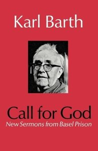 Call for God: New Sermons from Basel Prison