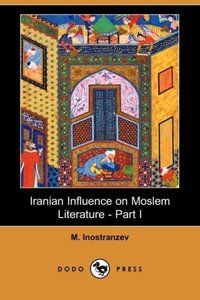 Iranian Influence on Moslem Literature - Part I (Dodo Press)