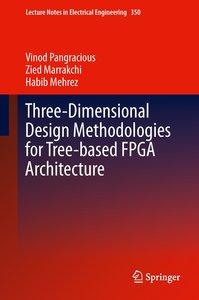 Three-Dimensional Design Methodologies for Tree-based FPGA Archi