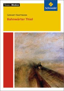 Bahnwärter Thiel. Textausgabe mit Materialteil