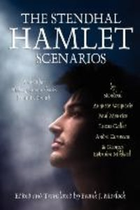 The Stendhal Hamlet Scenarios and Other Shakespearean Shorts fro