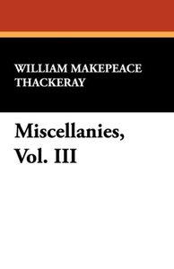 Miscellanies, Vol. III