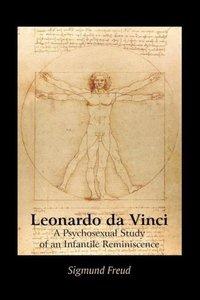 Leonardo Da Vinci: A Psychosexual Study of an Infantile Reminisc