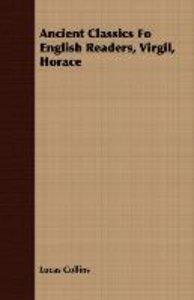Ancient Classics Fo English Readers, Virgil, Horace