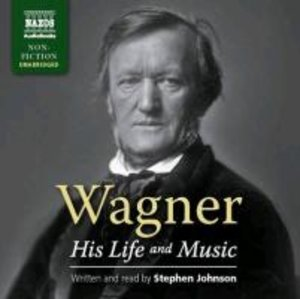 Wagner-His Life and Music