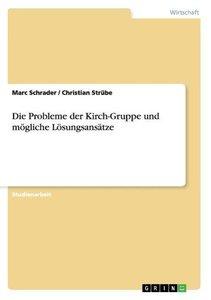 Die Probleme der Kirch-Gruppe und mögliche Lösungsansätze