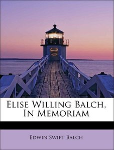 Elise Willing Balch, In Memoriam