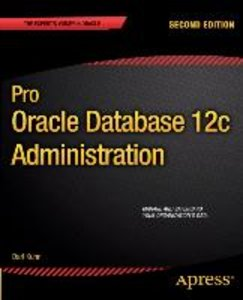 Pro Oracle Database 12c Administration