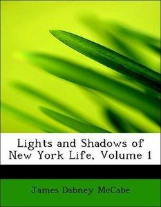 Lights and Shadows of New York Life, Volume 1