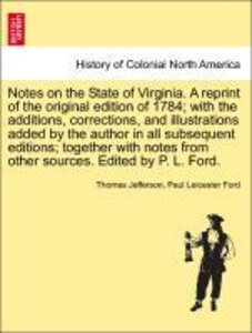 Notes on the State of Virginia. A reprint of the original editio