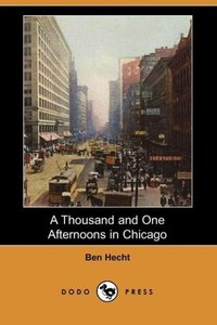 A Thousand and One Afternoons in Chicago (Dodo Press)