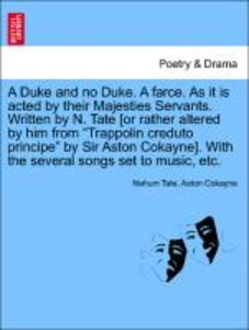 A Duke and no Duke. A farce. As it is acted by their Majesties S