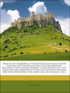 Praktisches Handbuch für Kupferstichsammler, zweite Auflage