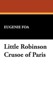Little Robinson Crusoe of Paris