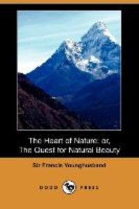 The Heart of Nature; Or, the Quest for Natural Beauty (Dodo Pres