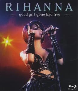 Good Girl Gone Bad-Live