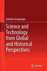Science and Technology from Global and Historical Perspectives