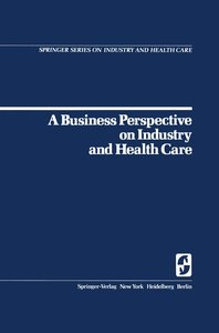 A Business Perspective on Industry and Health Care