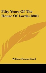 Fifty Years Of The House Of Lords (1881)