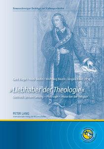 «Liebhaber der Theologie»