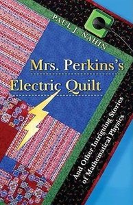 Mrs. Perkins's Electric Quilt: And Other Intriguing Stories of M