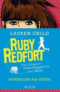 Ruby Redfort 3 - Schneller als Feuer