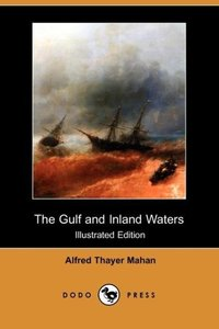 The Gulf and Inland Waters (Illustrated Edition) (Dodo Press)