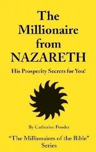 The Millionaire from Nazareth: His Prosperity Secrets for You!