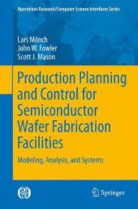 Production Planning and Control for Semiconductor Wafer Fabricat