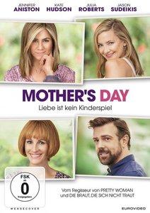 Mothers Day - Liebe ist kein Kinderspiel