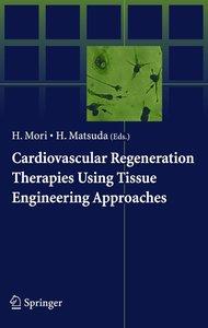 Cardiovascular Regeneration Therapies Using Tissue Engineering A