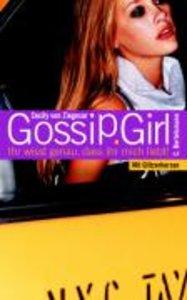 Gossip Girl 02. Ihr wisst genau, dass ihr mich liebt!