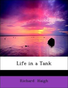 Life in a Tank