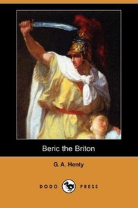 Beric the Briton (Dodo Press)