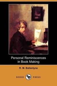 Personal Reminiscences in Book Making (Dodo Press)
