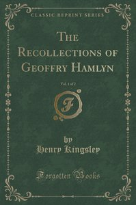 The Recollections of Geoffry Hamlyn, Vol. 1 of 2 (Classic Reprin