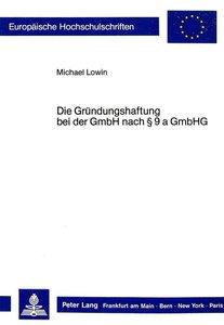 Die Gründungshaftung bei der GmbH nach 9 a GmbHG