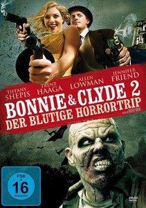 Bonnie & Clyde 2-Der Blutige Horrortrip